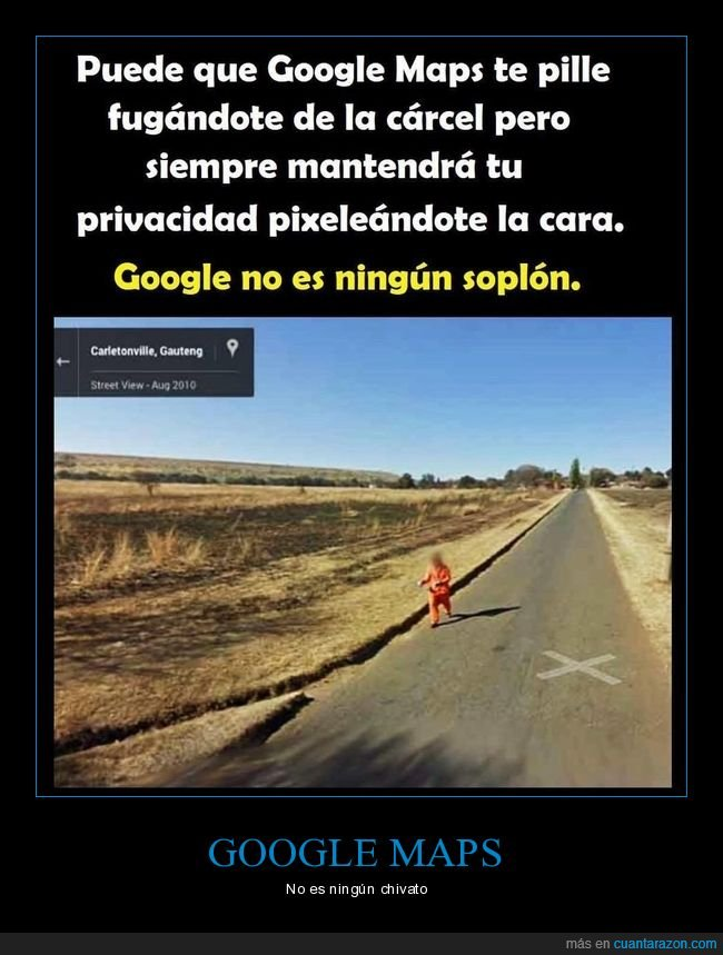 cara,cárcel,fugándose,google,google maps,pixelada