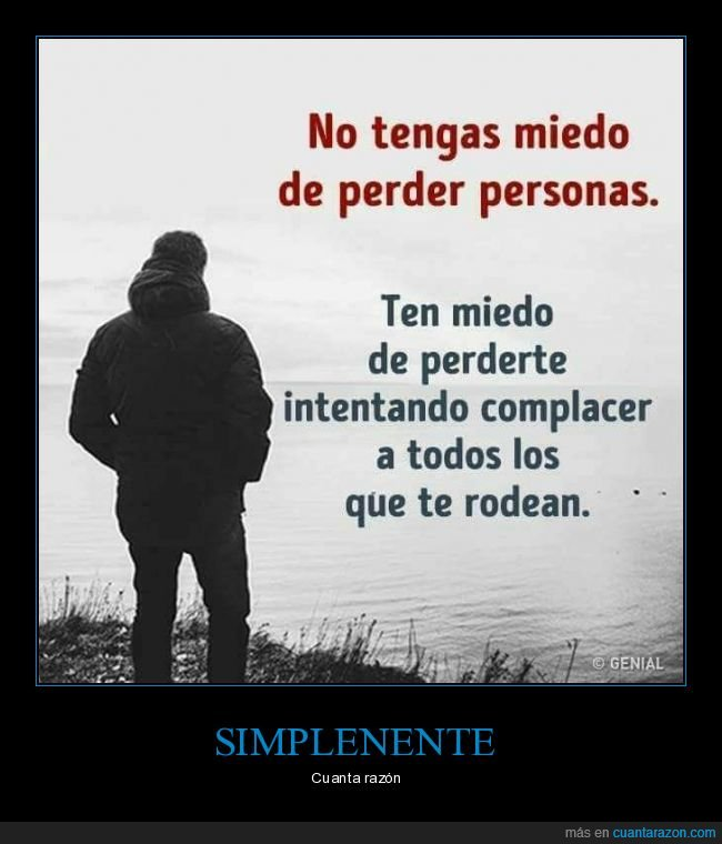 complacer,miedo,perder