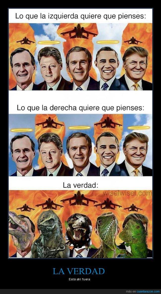 derecha,izquierda,políticos,reptilianos,verdad