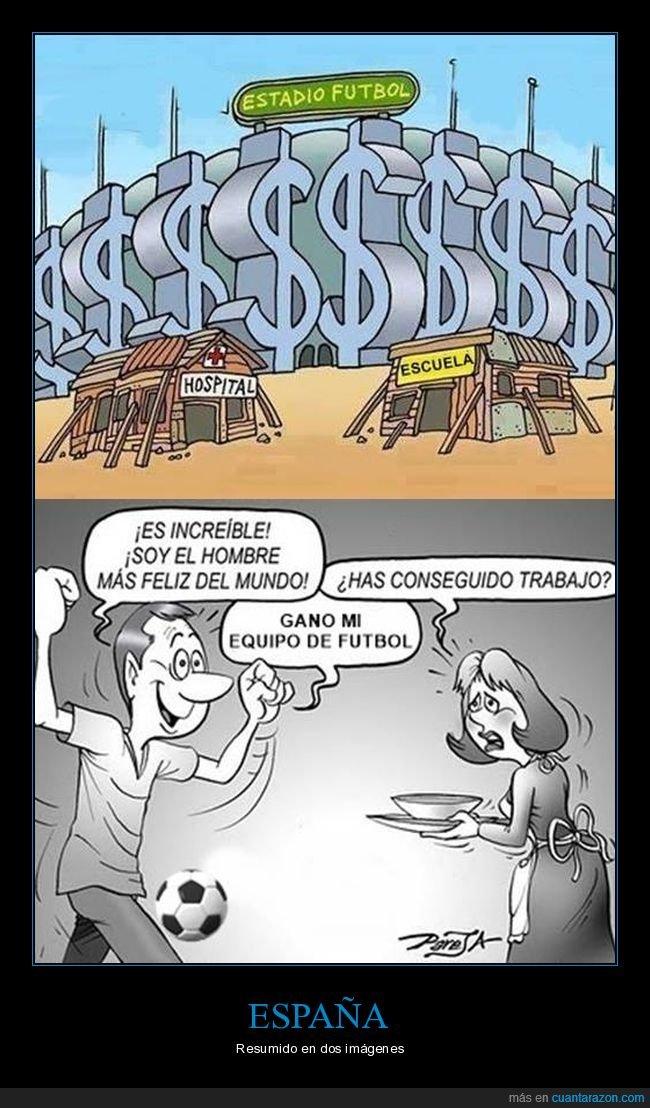 dinero,escuela,fútbol,hospital,ignorancia,trabajo