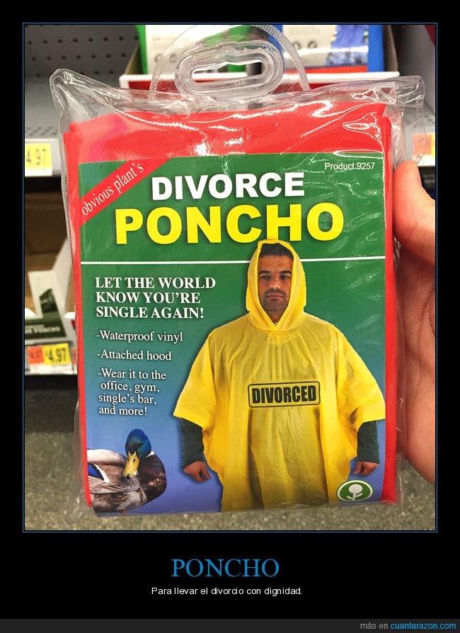 divorcio,poncho,wtf