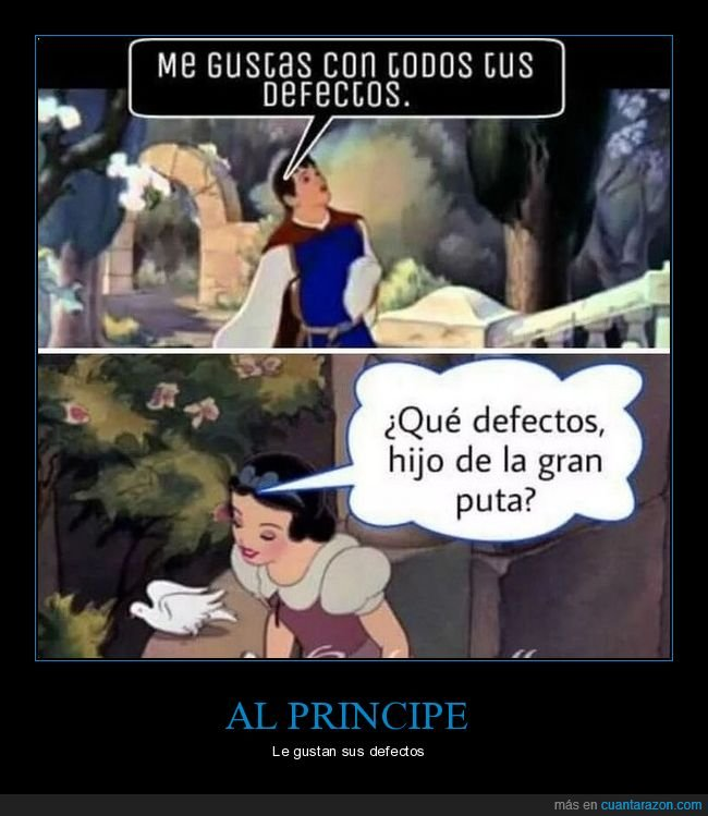 blancanieves,defectos,gustar