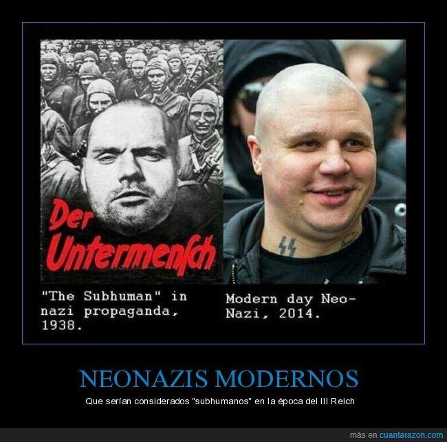 nazi,neonazi,subhumano