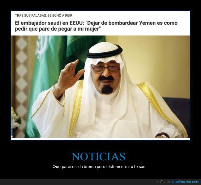 arabia audí,bombardear,embajador,mujer,pegar,yemen