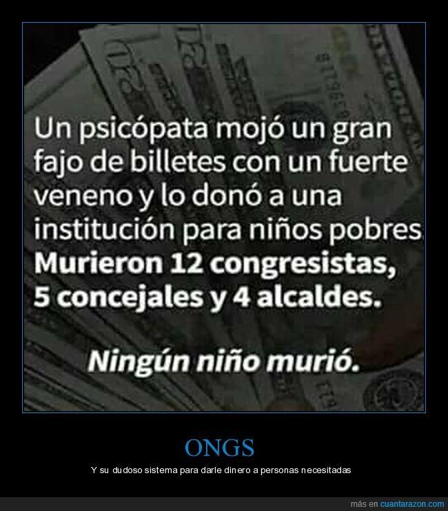 billetes,donar,muerte,políticos,psicópata,veneno