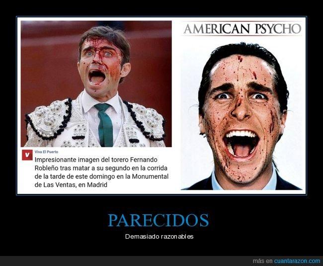 american psycho,parecidos,torero,toros