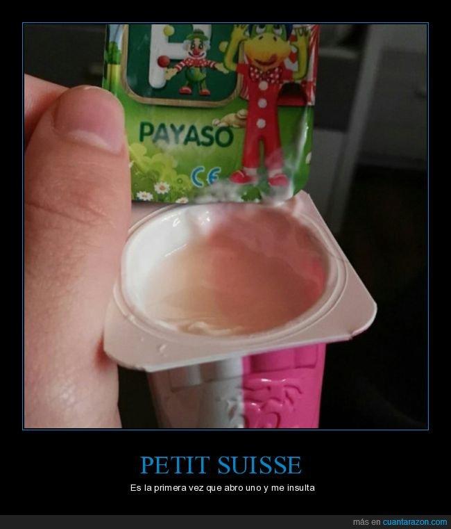 abrir,insultar,payaso,petit suisse