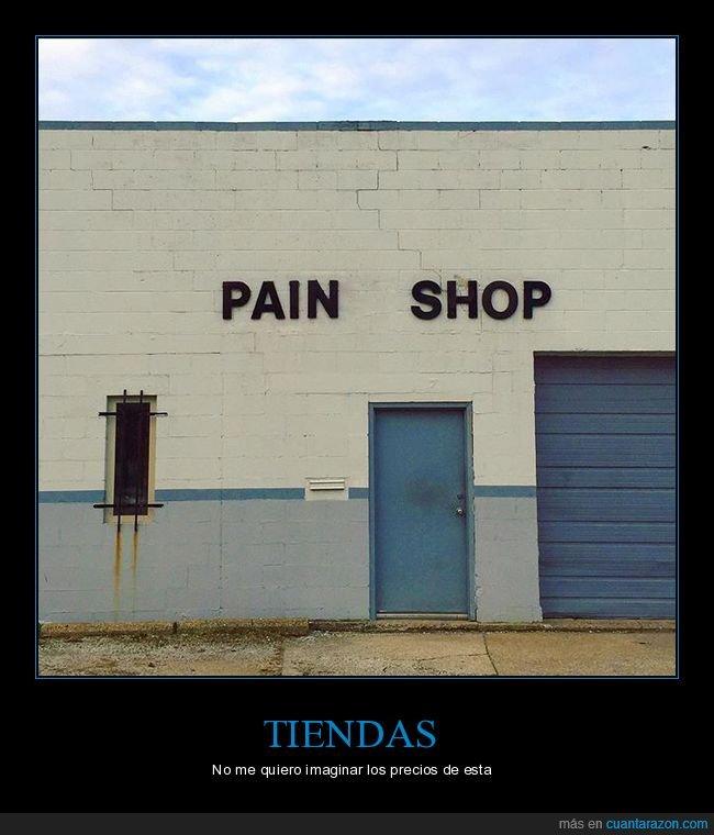 dolor,pain shop,tienda