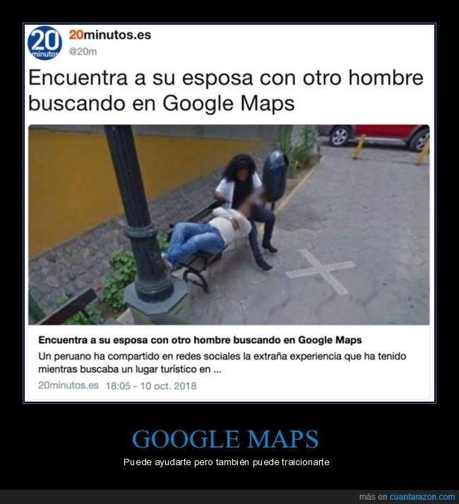 cuernos,google maps,pillada