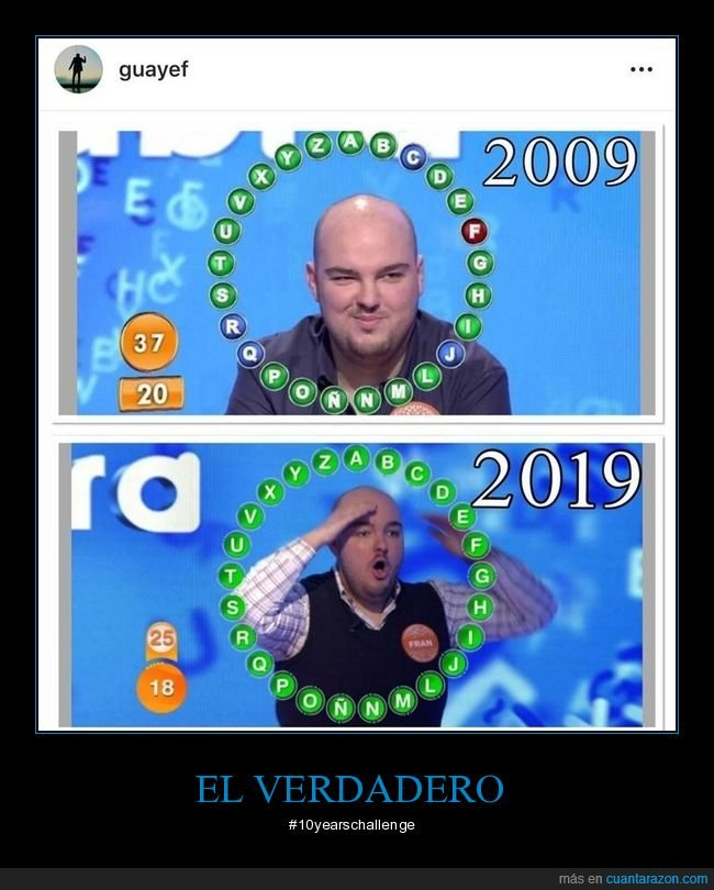 10 años,10 years challenge,ahora,antes,pasapalabra