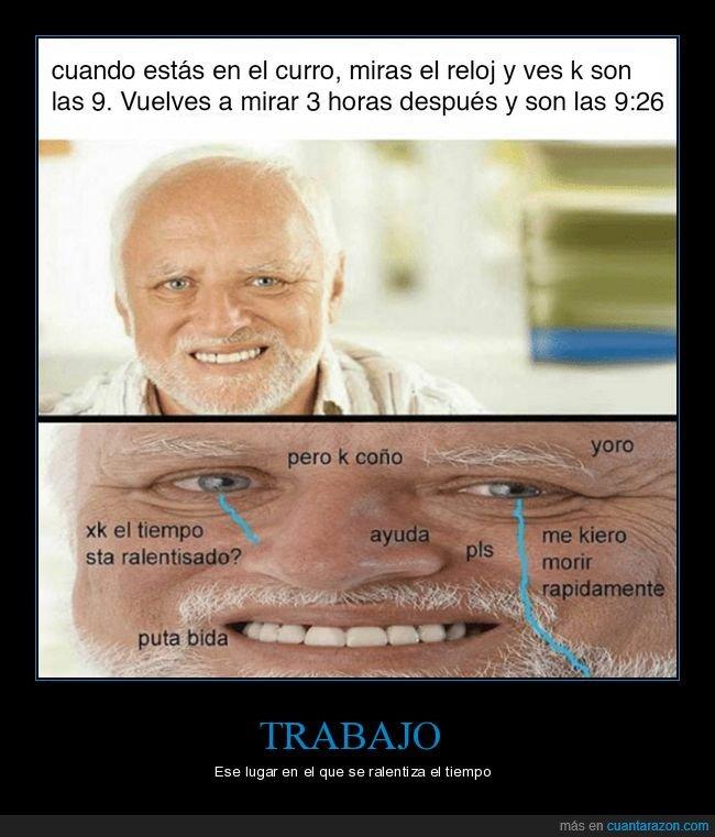 hide the pain harold,hora,reloj,tiempo,trabajo