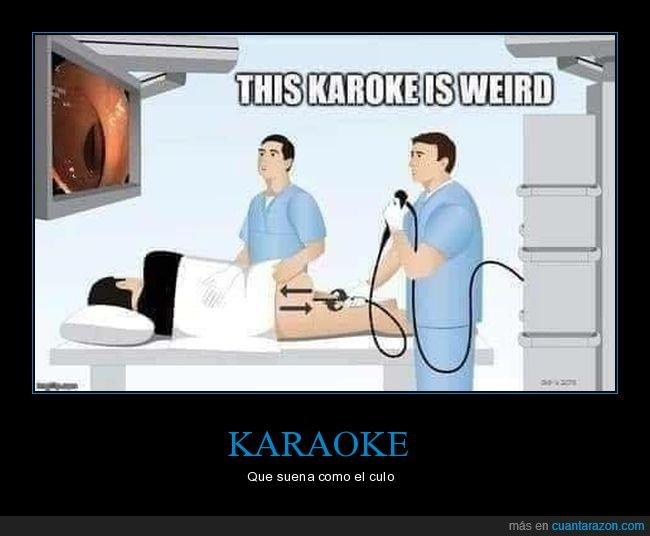 absurdo,colonoscopia,karaoke,raro