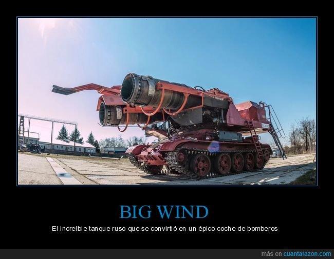 big wind,coche de bomberos,curiosidades,ruso,tanque,wtf