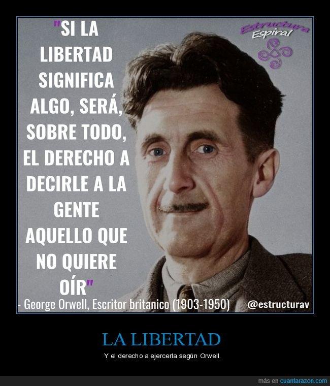 decir,derecho,george orwell,libertad,oír,significado