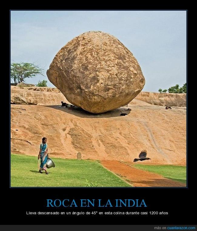 1200 años,45º,india,roca
