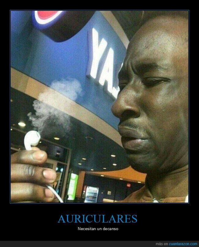auriculares,humo,wtf