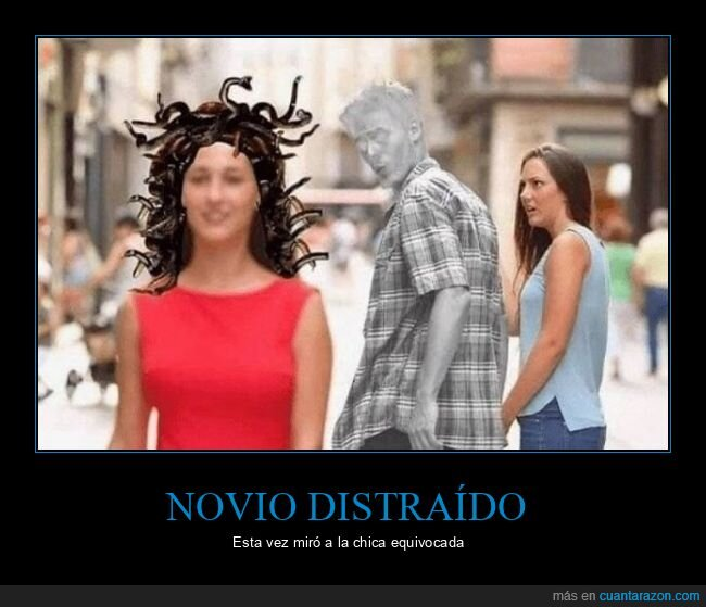 distracted guy,medusa,piedra