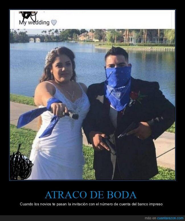 armados,atraco,boda,estafa,negocio,novios,pistolas