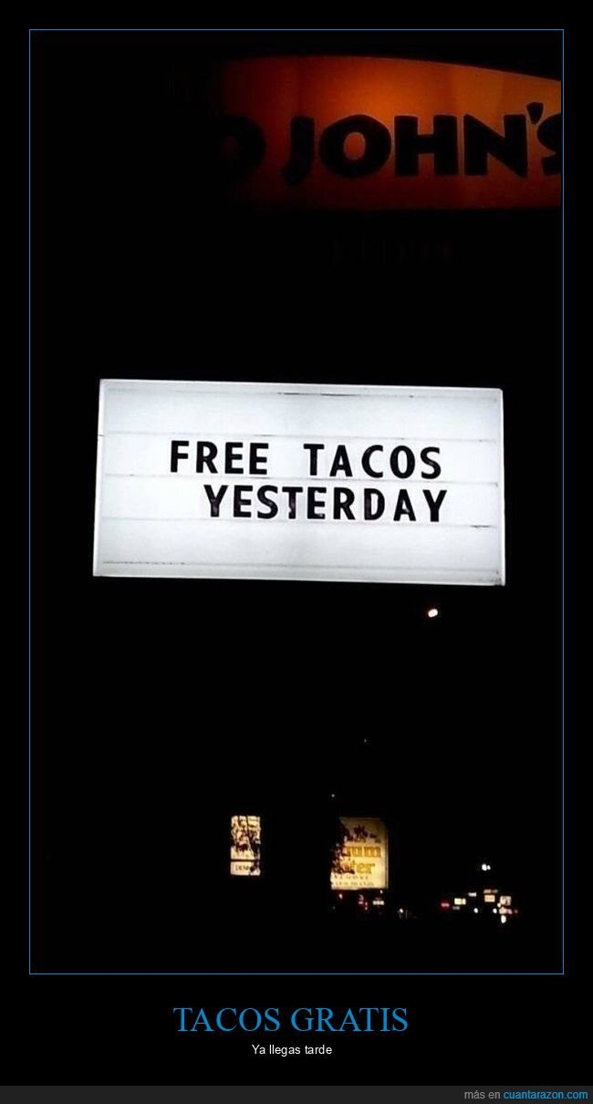 ayer,cartel,gratis,tacos