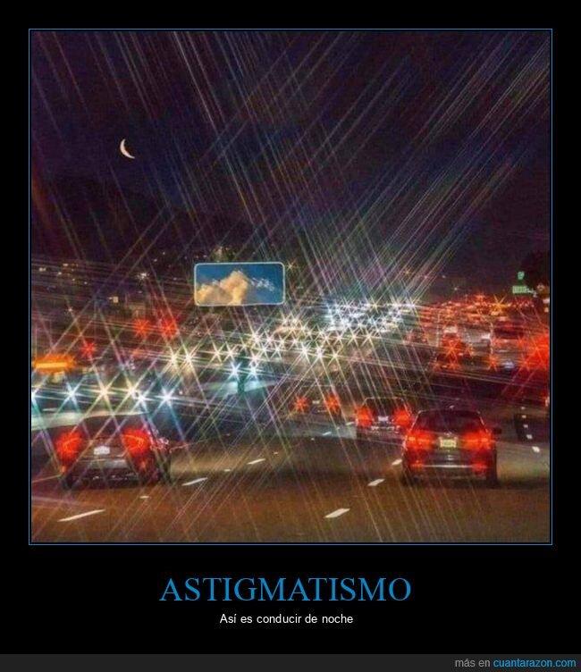 astigmatismo,conducir,luces,noche