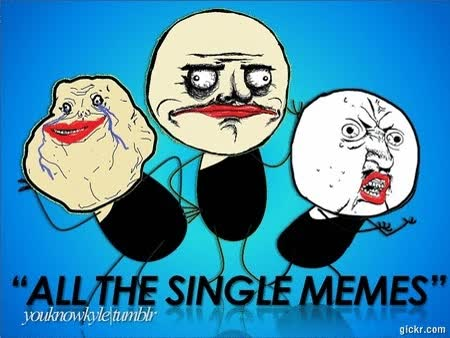 Enlace a All the single memes
