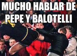 Enlace a Mucho hablar de Pepe y Balotelli