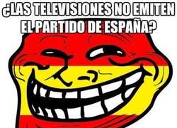 Enlace a ¿Las televisiones no emiten el partido de España?