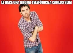 Enlace a Le hace una broma telefónica a Carlos Slim