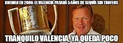 Enlace a Koeman en 2008: El Valencia pasará 5 años de sequía sin trofeos