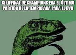 Enlace a Si la final de champions era el último partido de la temporada para el BVB...