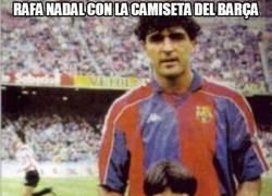 Enlace a El merengue de Rafa Nadal con la camiseta del Barça