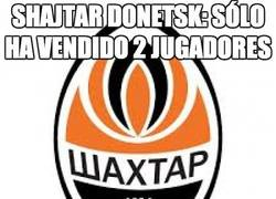 Enlace a Shajtar Donetsk: Sólo ha vendido 2 jugadores