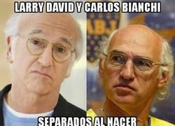 Enlace a Larry David y Carlos Bianchi, separados al nacer