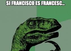 Enlace a Si Francisco es Francesc...