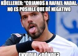 """Enlace a Köellerer: """"Cojamos a Rafael Nadal, no es posible que dé negativo"""