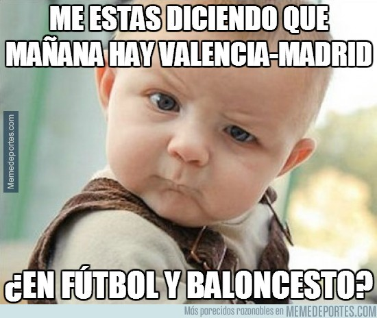 232034 - Me estás diciendo que mañana hay Valencia-Madrid