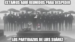 Enlace a Estamos aquí reunidos para despedir los partidazos de Luis Suárez
