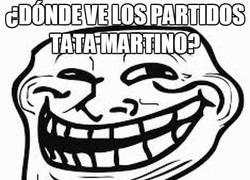 Enlace a ¿Dónde ve los partidos el Tata Martino?