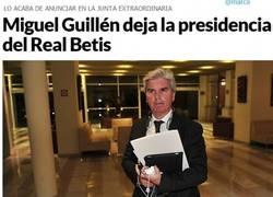 Enlace a Miguel Guillén deja la presidencia, ¡vamos Béticos!