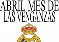 Enlace a Abril, mes de las venganzas del Real Madrid ¿Se cumplirá?