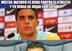 Enlace a Míster, Mathieu es duda contra el Athletic y yo vengo de jugar con españa...
