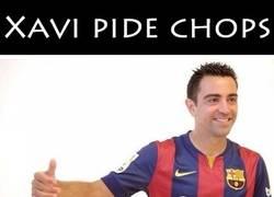 Enlace a Xavi pide chops