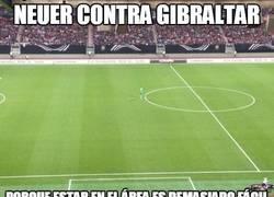 Enlace a Neuer contra Gibraltar, todo su campo para él solito