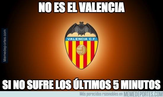 446563 - No es el Valencia si no sufre los últimos 5 minutos