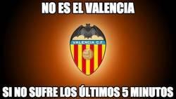 Enlace a No es el Valencia si no sufre los últimos 5 minutos