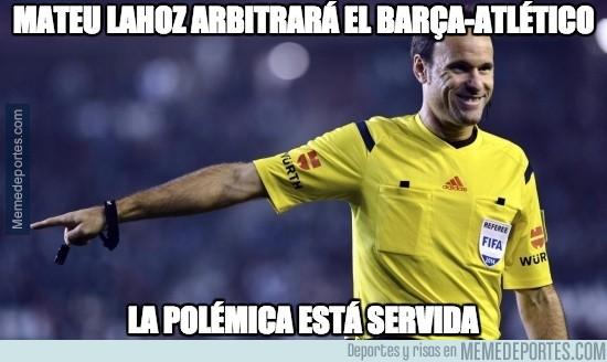 672812 - Mateu Lahoz arbitrará el Barça-Atlético