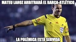 Enlace a Mateu Lahoz arbitrará el Barça-Atlético