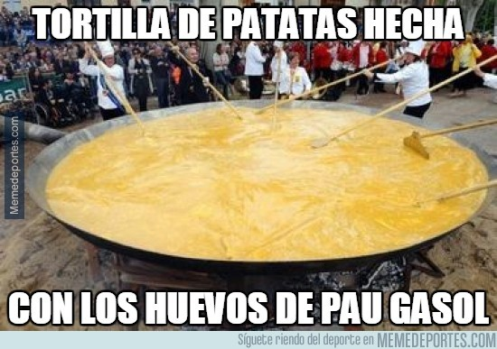 691929 - Tortilla de patatas hecha con los huevos de Pau Gasol