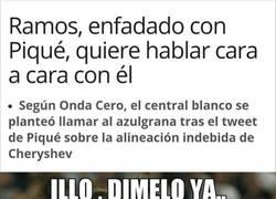 Enlace a Ramos, enfadado con Piqué por...