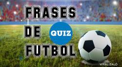 Enlace a ¿Sabes quién dijo cada una de estas frases célebres de fútbol?